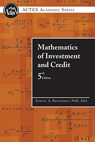 Price comparison product image Mathematics of Investment and Credit,  5th Edition (ACTEX Academic Series)