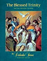 The Blessed Trinity And Our Christian Vocation, Semester Edition 1936045044 Book Cover