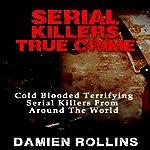 Serial Killers True Crime audiobook cover art