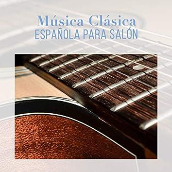 Música Clásica Española para Salón