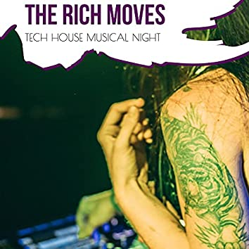 The Rich Moves - Tech House Musical Night