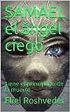 SAMAEL el ángel ciego: Tiene el principado de la muerte (SÉRIE DE SUSPENSE E TERROR nº 54)