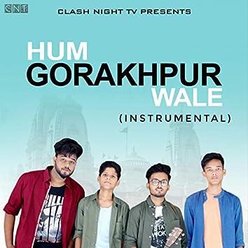 Hum Gorakhpur Wale