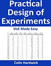 Practical Design of Experiments: DoE Made Easy!