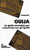 Ouija. La guida essenziale per comunicare con gli spiriti