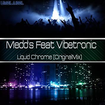 Liquid Chrome (feat. Vibetronic)