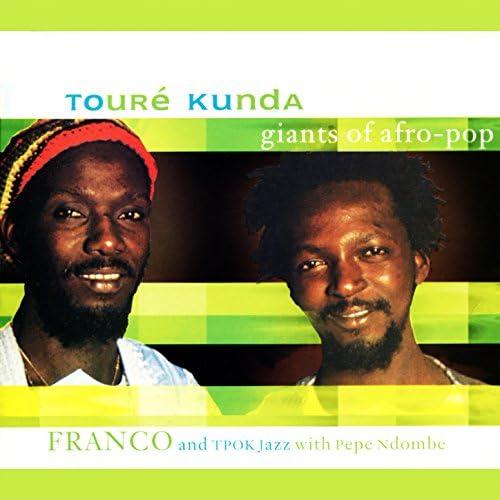 Touré Kunda, Franco & Tpok Jazz feat. Pepe Ndombe
