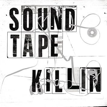 Soundtape Killin