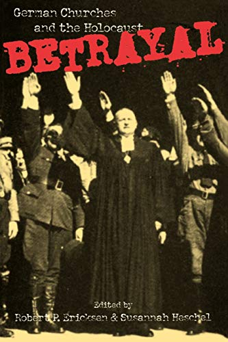 Compare Textbook Prices for Betrayal: German Churches and the Holocaust 2nd Printing Edition ISBN 9780800629311 by Robert P. Ericksen,Susannah Heschel