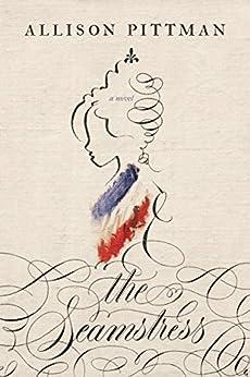 The Seamstress by [Allison Pittman]