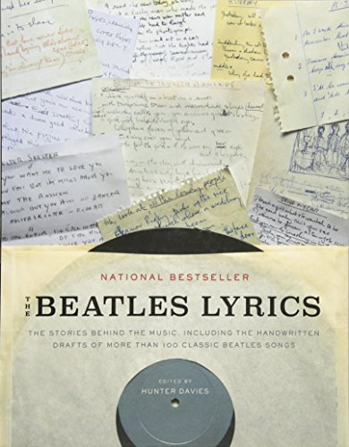 Compare Textbook Prices for The Beatles Lyrics: The Stories Behind the Music, Including the Handwritten Drafts of More Than 100 Classic Beatles Songs Reprint Edition ISBN 9780316247177 by Davies, Hunter