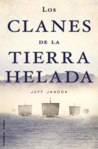 Clanes De La Tierra Helada,Los (Novela Historica (roca))
