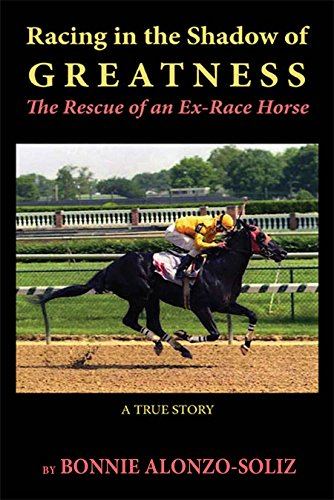 Racing in the Shadow of Greatness: The Rescue of an Ex-Racehorse (English Edition)