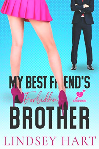 My Best Friend's Forbidden Brother: Frenemies with Benefits Romantic Comedy (Heartbreakers Book 2) (English Edition)