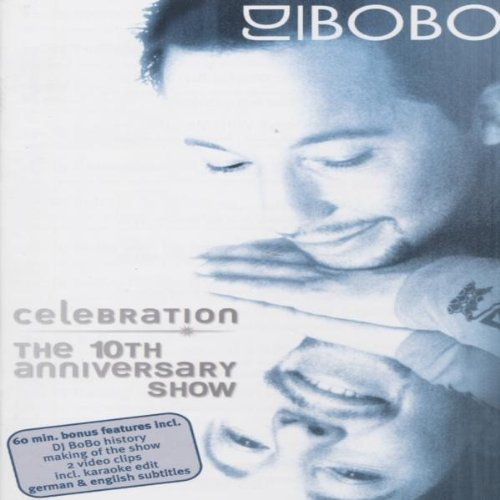 DJ Bobo & Friends - Celebration - One Night Only