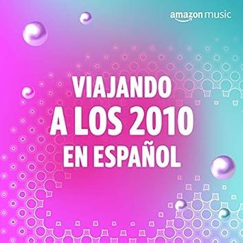Viajando a los 2010 en Español