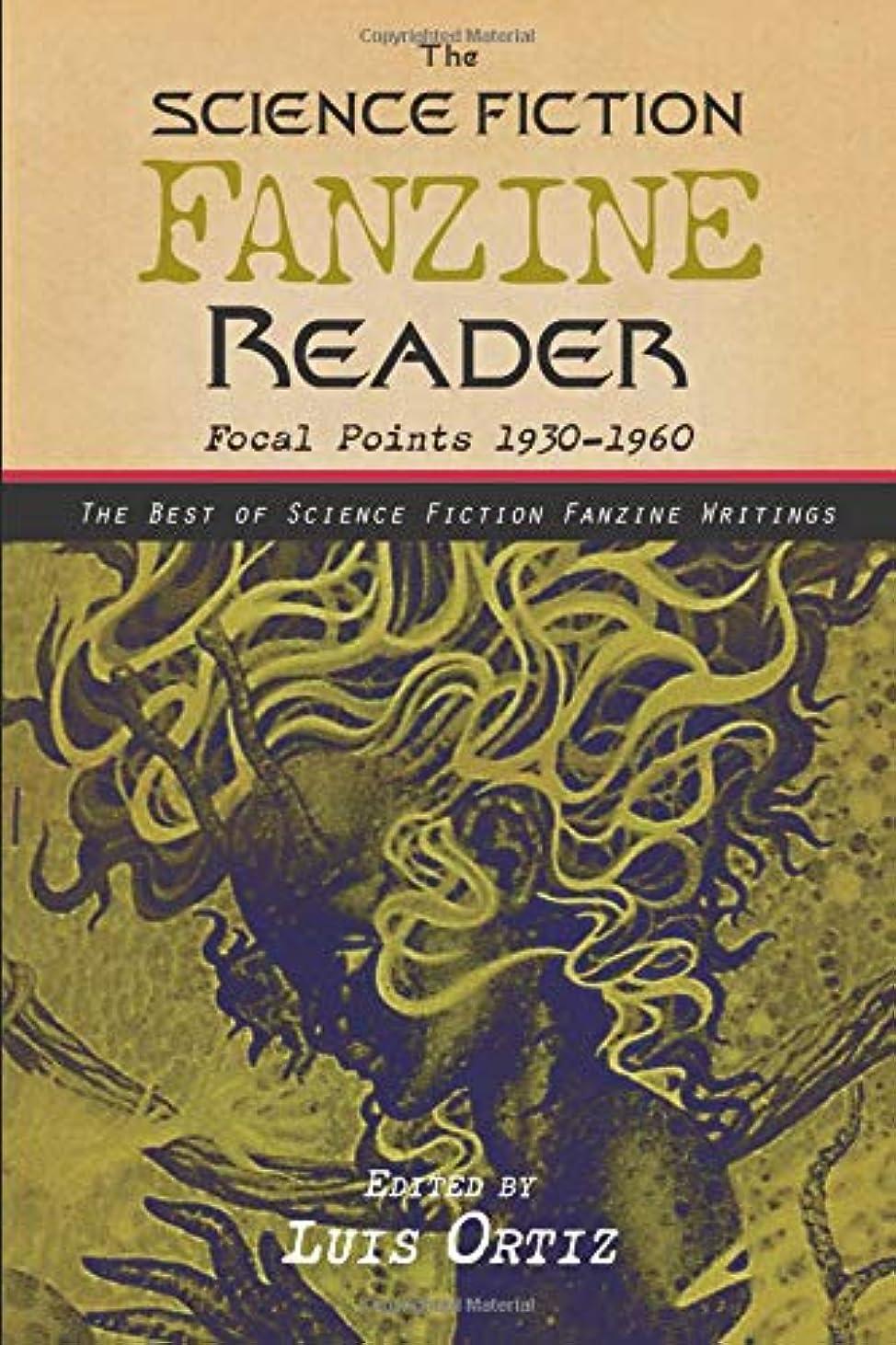 偽善ロボット触覚The Science Fiction Fanzine Reader: Focal Points: 1930 –1960