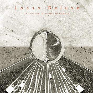 Lasso Deluxe featuring Grande-Duchesse
