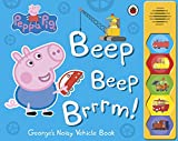 Peppa Pig. Beep. Beep. Brrrrm!: Noisy Sound Book