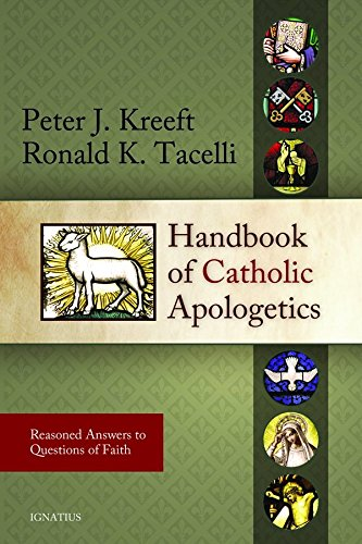 Handbook of Catholic Apologetics: Reasoned Answers to Questions of Faith (English Edition)