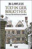 Tod in der Bibliothek: Der erste Fall von Detective Strafford (Detective Strafford ermittelt, Band 1) - JB Lawless