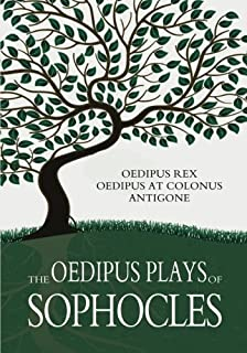 The Oedipus Plays of Sophocles: Oedipus Rex; Oedipus At Colonus; Antigone