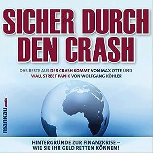 Sicher durch den Crash - Beste aus Der Crash kommt (Max Otte) und Wall Street Panik (Wolfgang Köhler)/Audio-CD Hintergründe zur Finanzkrise - Wie Sie Ihr Geld retten können!