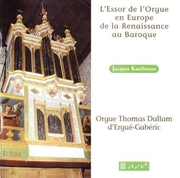 L'Essor de l'Orgue en Europe de la Renaissance au Baroque
