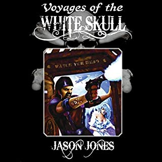 Voyages of the White Skull Book 1                   By:                                                                                                                                 Jason Alan Jones                               Narrated by:                                                                                                                                 Karesa McElheny                      Length: 12 hrs and 36 mins     2 ratings     Overall 5.0