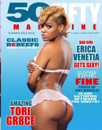 50Fifty Magazine Summer 2012 Issue: Erica Venetia Bella and Tori Gr8ce: Volume 16