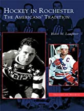 Hockey in Rochester: The Americans' Tradition (Images of Sports)