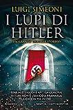 I lupi di Hitler (Nuova narrativa Newton)...