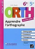 Apprendre l'orthographe 6e, 5e - Règles et exercices d'orthographe