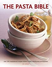 The Pasta Bible: Over 150 Inspirational Recipes Shown In 800 Step-By-Step Photographs
