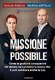 Missione possibile. Come la gestione consapevole del denaro ha cambiato la nostra vita. E può cambiare anche la tua