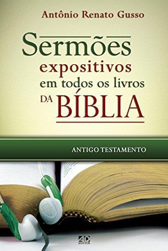 Sermões expositivos em todos os livros da Bíblia - Antigo Testamento: Esboços completos que percorrem todo o Antigo Testamento