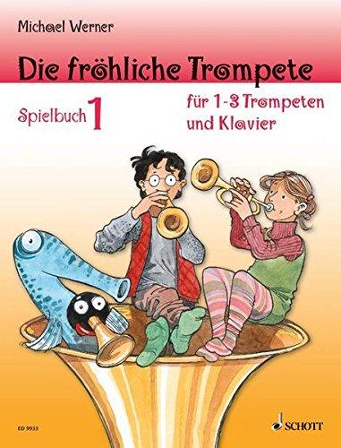 Die fröhliche Trompete: Band 1. 1-3 Trompeten und Klavier (Schlaginstrumente ad libitum). Spielbuch.