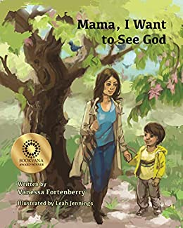 Mama, I Want to See God (Families Growing in Faith) by [Vanessa Fortenberry, Leah Jennings]