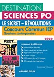 Destination Sciences Po Questions contemporaines 2020 Concours commun IEP - Le secret - Révolutions