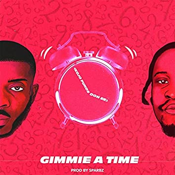 Gimmie A Time