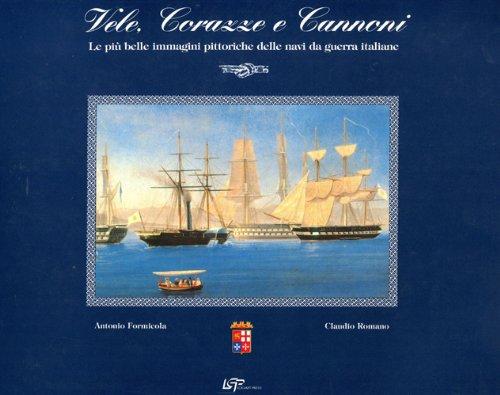 Vele, corazze e cannoni. Le più belle immagini delle navi da guerra italiane