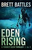 Eden Rising (A Project Eden Thriller) (Volume 5)