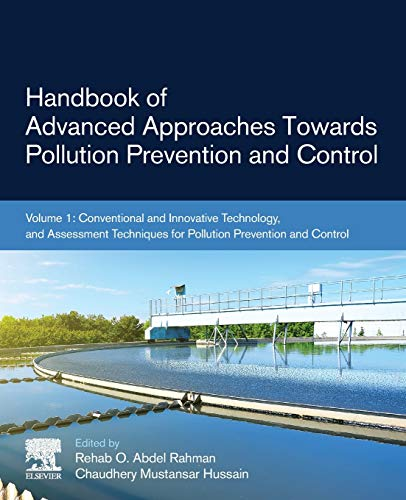 Handbook of Advanced Approaches Towards Pollution Prevention and Control: Volume 1: Conventional and Innovative Technology, and Assessment Techniques for Pollution Prevention and Control