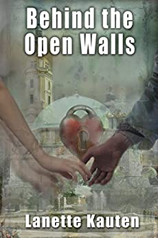 Behind the Open Walls by [Lanette Kauten, Whitney Smyth]