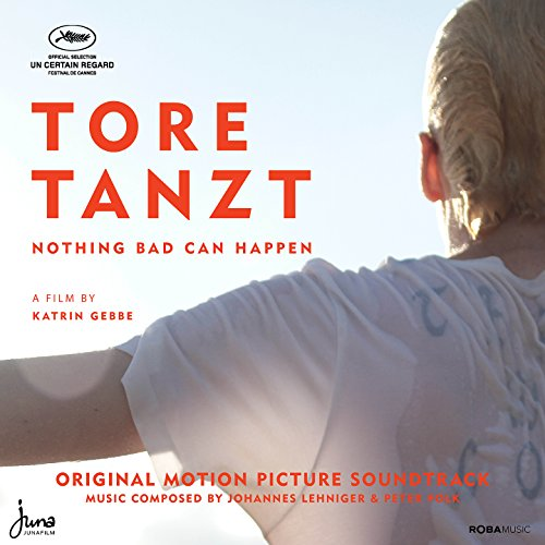 Tore tanzt / Nothing Bad Can Happen (Original Motion Picture Soundtrack)