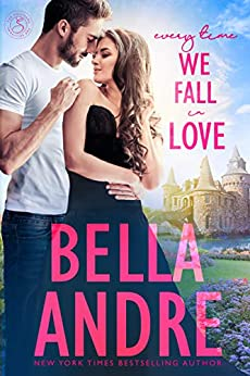 Every Time We Fall In Love (New York Sullivans) (The Sullivans Book 18) by [Bella Andre]