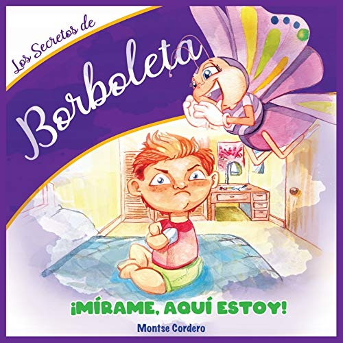 Los Secretos de Borboleta: ¡Mírame, aquí estoy!