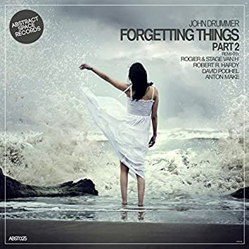 Forgetting Things, Pt. 2 (Remixes)