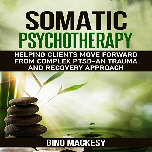 Somatic Psychotherapy cover art
