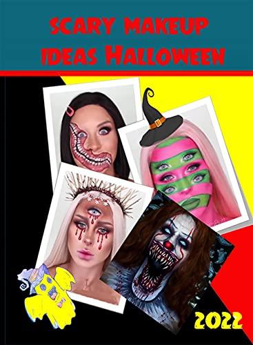 scary makeup ideas Halloween: Halloween makeup tutorial for girls and women (English Edition)